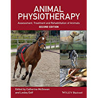 Animal Physiotherapy: Assessment, Treatment and Rehabilitation of Animals (English Edition)