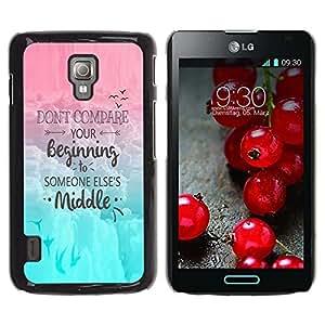 Be Good Phone Accessory // Dura Cáscara cubierta Protectora Caso Carcasa Funda de Protección para LG Optimus L7 II P710 / L7X P714 // Comparison Yourself Others Motivation Quote