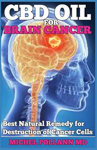 CBD OIL FOR BRAIN CANCER: Best Natural Remedy for Destruction of Cancer Cells