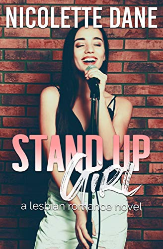 Stand Up Girl: A Lesbian Romance Novel