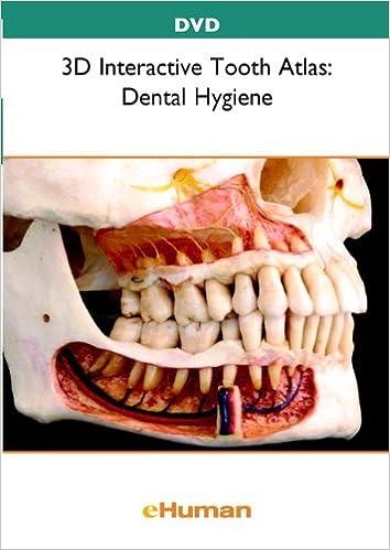 3d Interactive Tooth Atlas Dental Hygiene 9780132742443 Medicine