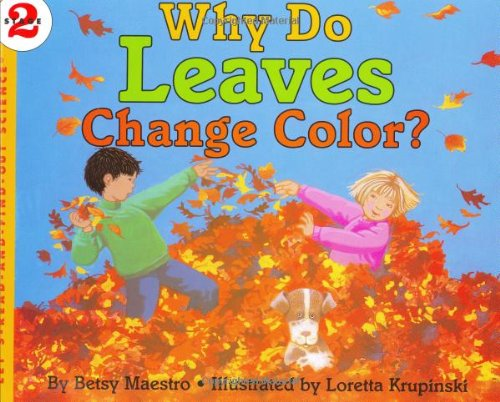 Why Do Leaves Change Color? (Let's Read-And-Find-Out Science)