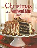 Christmas with Southern Living 2007, Amy Edgerton and Amelia Heying, 0848731522