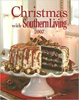 christmas with southern living 2007 editors of southern living 9780848731526 amazoncom books