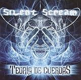Teoraia De Cuerdas by Silent Scream (2010-02-09)