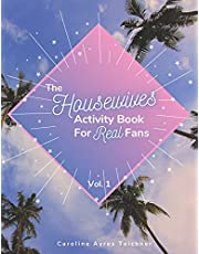 The Housewives Activity Book for Real Fans: Vol. 1