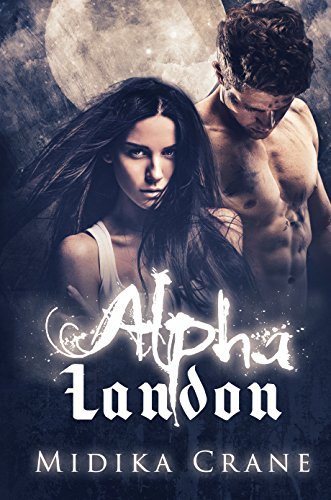 Alpha Series: Alpha Landon by [Crane, Midika]