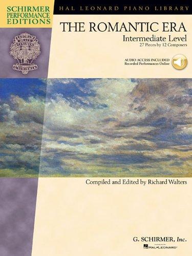 The Romantic Era: Book with Online Audio Access Intermediate Level (Schirmer Performance Editions: Hal Leonard Piano Library) ebook