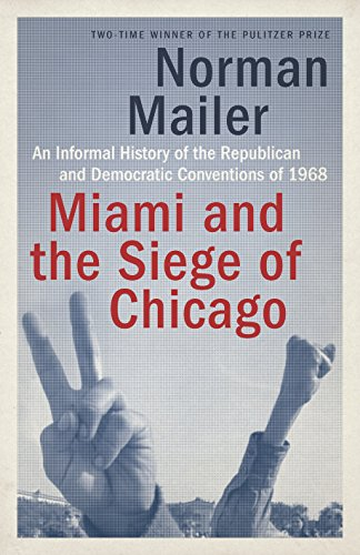 Miami and the Siege of Chicago: An Informal History of the Republican and Democratic Conventions of 1968 by imusti