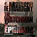 The Watchman of Ephraim: Cris De Niro, Book 1 Audiobook by Gerard de Marigny Narrated by Elijah Alexander