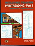 Building Trades Printreading Pt. 1 : Residential Construction, Proctor, Thomas E. and Sundberg, Elmer W., 0826904416