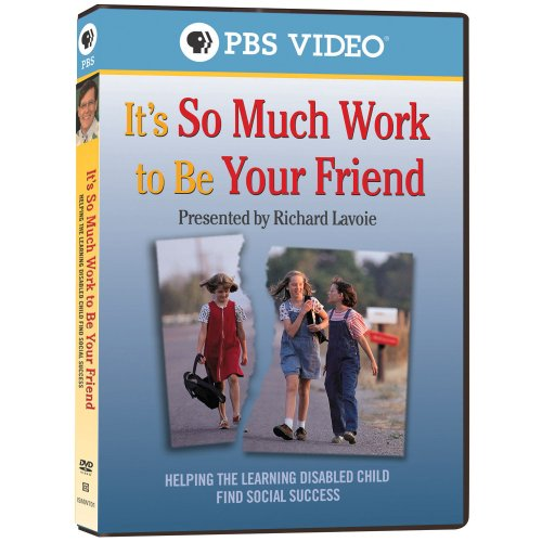 It's So Much Work to Be Your Friend: Helping the Learning Disabled Child Find Social Success