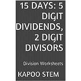 15 Division Worksheets with 5-Digit Dividends, 2-Digit Divisors: Math Practice Workbook (15 Days Math Division...