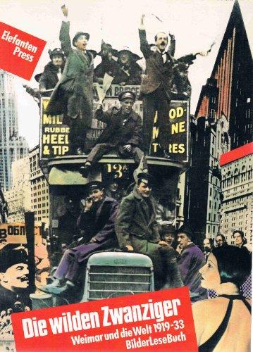Die Wilden Zwanziger: Weimar und die Welt, 1919-33 (BilderLeseBuch) (German Edition)