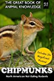 img - for Chipmunks: North American Nut-Eating Rodents (The Great Book of Animal Knowledge) (Volume 21) book / textbook / text book