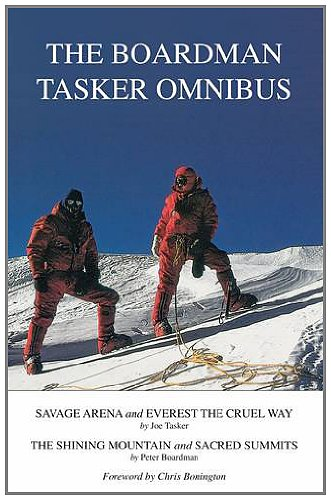The Boardman Tasker Omnibus: Savage Arena and Everest the Cruel Way; The Shining Mountain and Sacred Summits