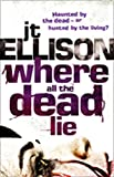 Front cover for the book Where All the Dead Lie (Taylor Jackson) by J. T. Ellison