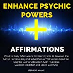 Enhance Psychic Powers Affirmations: Positive Daily Affirmations for Clairvoyants to Develop the Sense Perceive Beyond What the Normal Senses Can Feel | Stephens Hyang