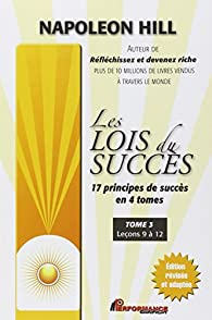 Les lois du succès, tome 3 : Leçons 9 à 12 par Napoleon Hill