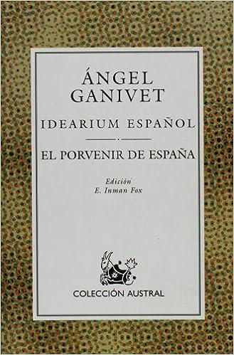 Idearium español / El porvenir de España: Amazon.es: Ángel Ganivet: Libros