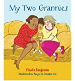 [(My Two Grannies)] [Author: Floella Benjamin] published on (September, 2009)