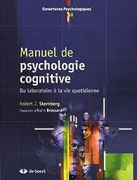 Manuel de psychologie cognitive : Du laboratoireà la vie quotidienne par Robert Jeffrey Sternberg