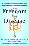 img - for Freedom from Disease: The Breakthrough Approach to Preventing Cancer, Heart Disease, Alzheimer's, and Depression by Controlling Insulin and Inflammation book / textbook / text book