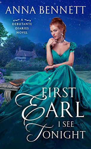 Book Cover: First Earl I See Tonight: A Debutante Diaries Novel