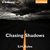 Chasing Shadows: Shadow Series, Book 2   S. H. Kolee