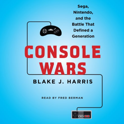 Console Wars: Sega, Nintendo, and the Battle That Defined a Generation cover