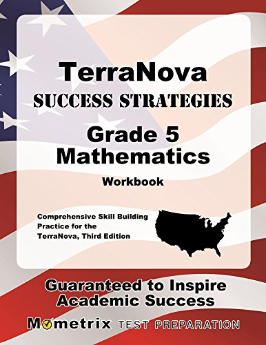 TerraNova Success Strategies Grade 5 Mathematics Workbook: Comprehensive Skill Building Practice for the TerraNova, Third Edition