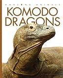 Amazing Animals: Komodo Dragons