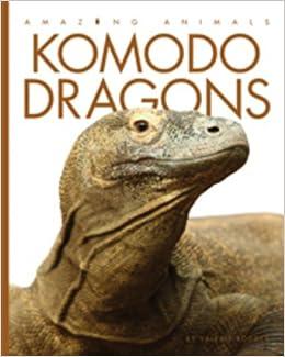 Amazing Animals: Komodo Dragons: Valerie Bodden