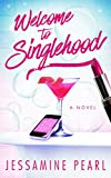 Download Welcome to Singlehood: A Novel in PDF ePUB Free Online
