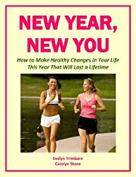 New Year, New You: How to Make Healthy Changes in Your Life This Year That Will Last a Lifetime (Health Matters Book 13) (English Edition)
