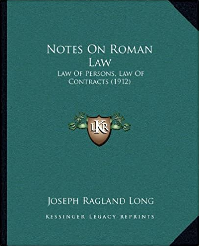 Notes On Roman Law: Law Of Persons, Law Of Contracts (1912)