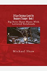 20 Easy Christmas Carols For Beginners Trumpet - Book 1: Big Note Sheet Music With Lettered Noteheads (Volume 1) Paperback
