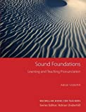 Sound Foundations: Learning and Teaching Pronunciation (MacMillan Books for Teachers)
