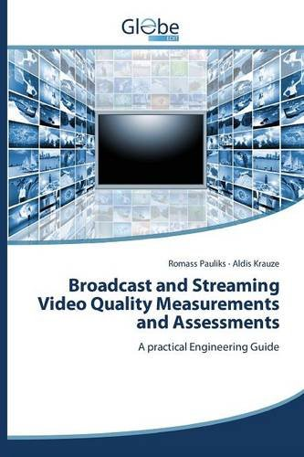 Broadcast and Streaming Video Quality Measurements and Assessments (Latvian Edition)