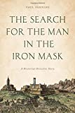 img - for The Search for the Man in the Iron Mask: A Historical Detective Story book / textbook / text book