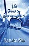 img - for Life Through the Rearview Mirror book / textbook / text book
