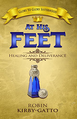 Download for free At His Feet: A Book of Healing and Deliverance
