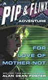 For Love of Mother-Not (Adventures of Pip & Flinx)
