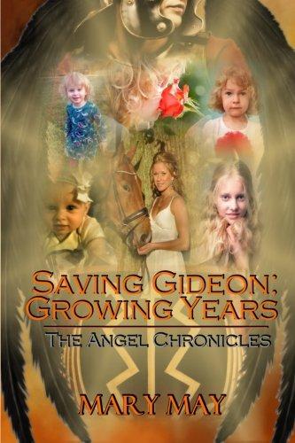 Download The Growing Years: Saving Gideon (The Angel Chronicles) (Volume 3) pdf