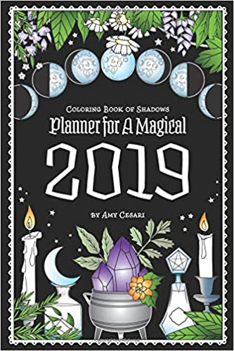 Coloring Book Of Shadows Planner For A Magical 2019 Amy Cesari