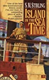 Island in the Sea of Time by Stirling, S. M. Reprint Edition (1998)