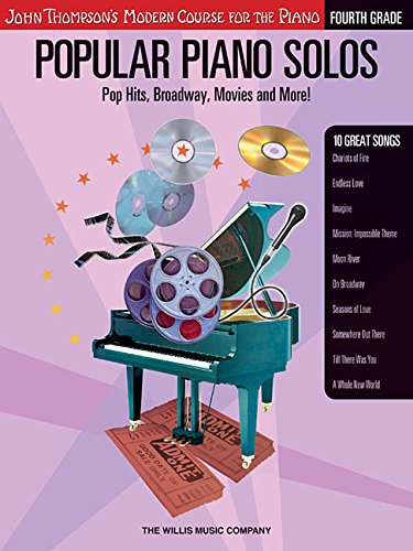 Popular Piano Solos - Grade 4: Pop Hits, Broadway, Movies and More! John Thompson's Modern Course for the Piano Series (The Mission Piano Sheet Music)