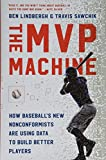 The MVP Machine: How Baseball's New Nonconformists