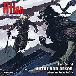 Ritter von Arkon (Atlan Zeitabenteuer 8)