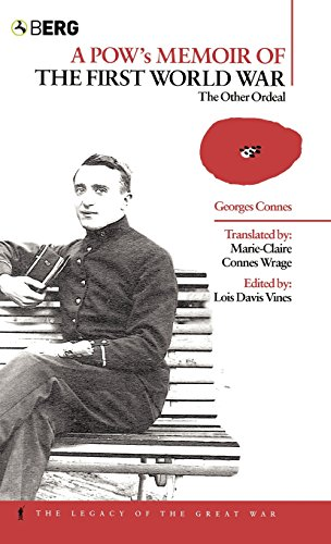 A POW's Memoir of the First World War: The Other Ordeal (The Legacy of the Great War)